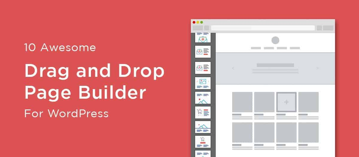 10 Awesome Drag and Drop Page Builder for WordPress to Smooth Your Developing Life