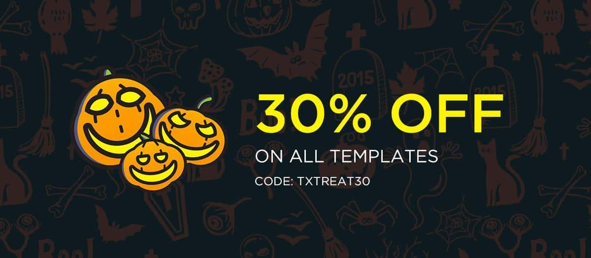 Halloween Treat: 30% OFF on ALL WordPress Themes and Joomla Templates
