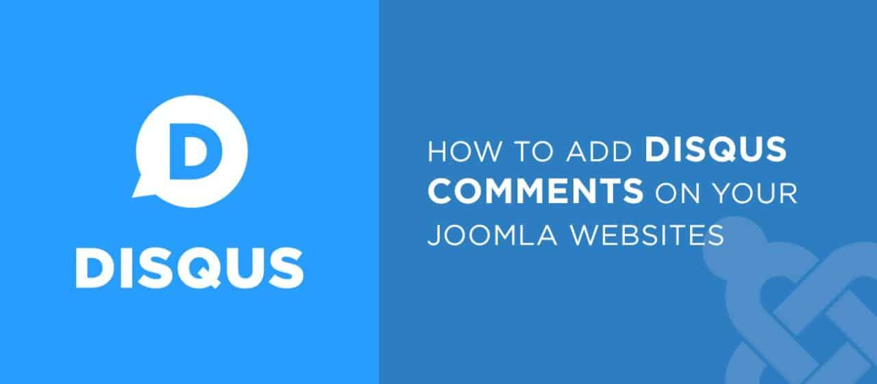How To Add Disqus Comments On Your Joomla Websites