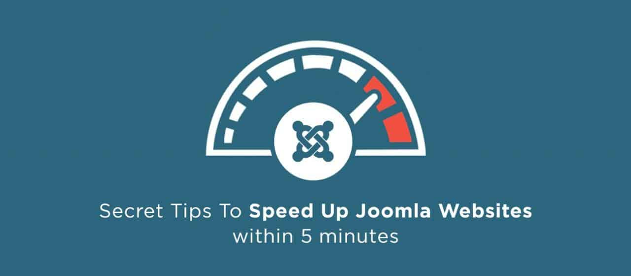 Secret Tips To Speed Up Joomla Websites within 5 minutes
