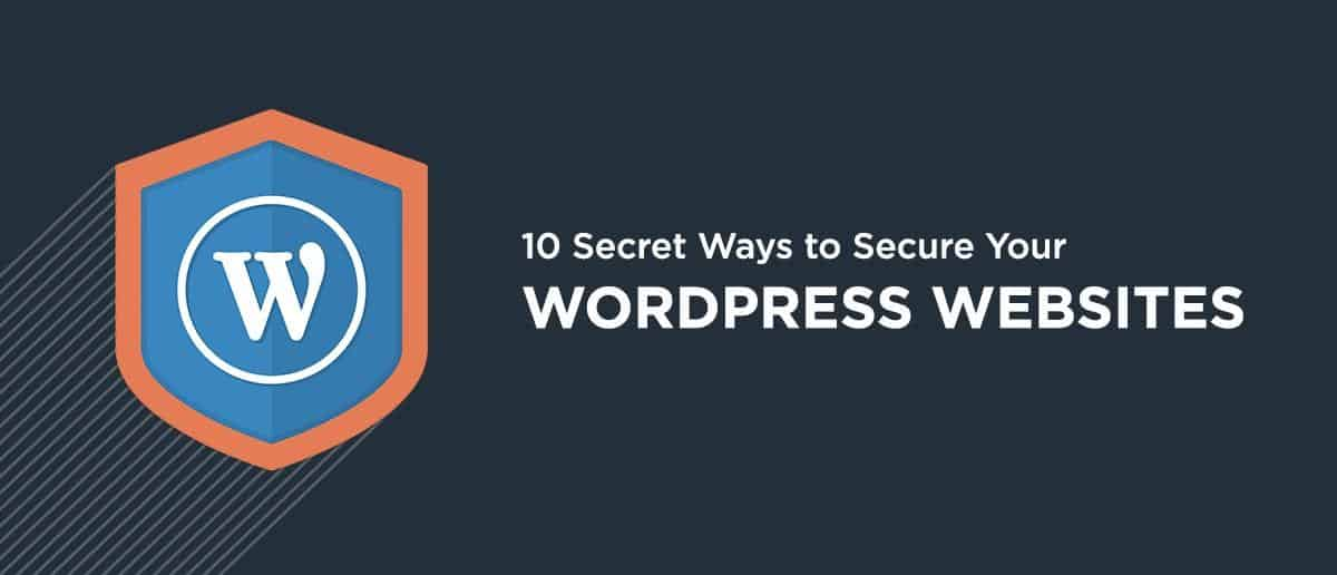 10 Secret Ways to Secure Your WordPress Websites