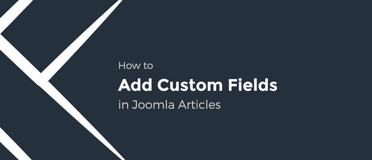 How to Add Custom Fields in Joomla Articles