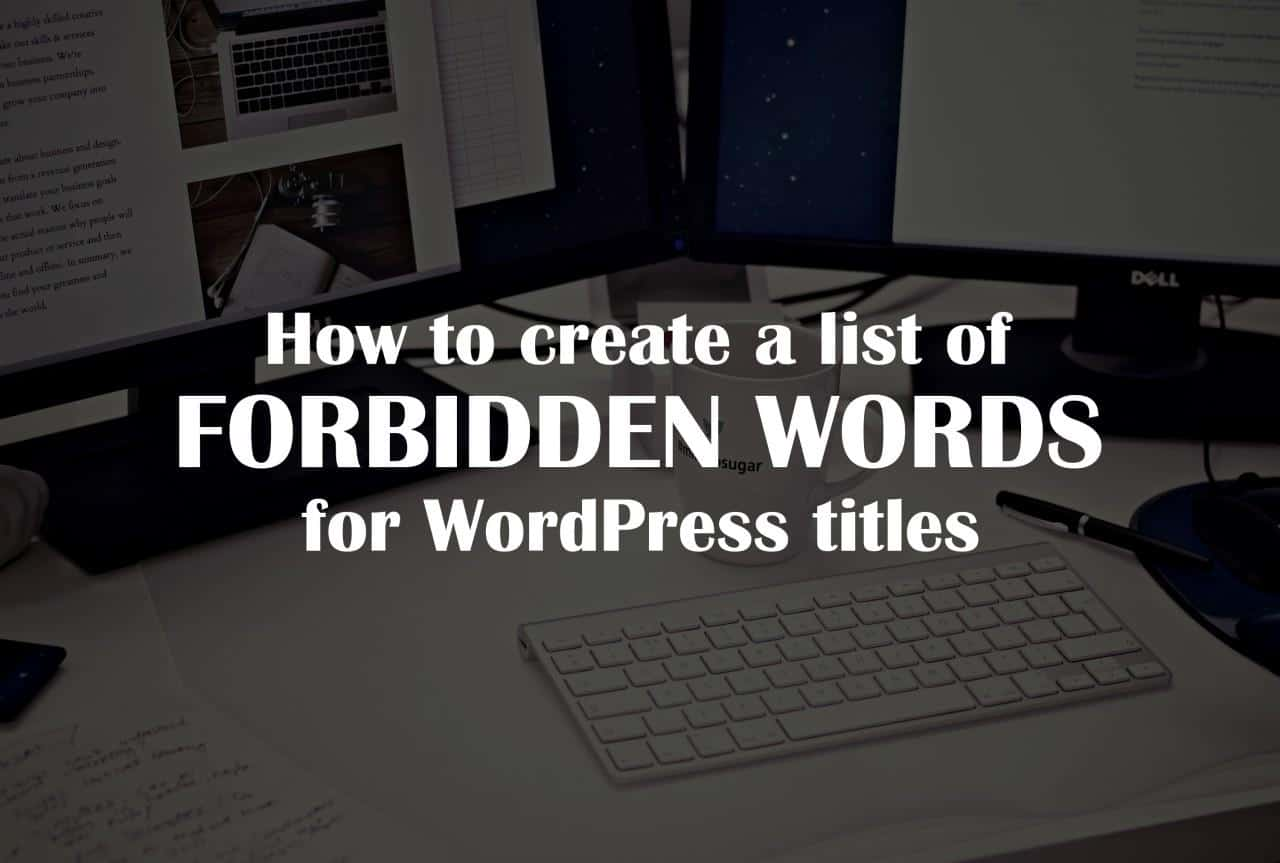How to Create a List of Forbidden Words for WordPress Titles