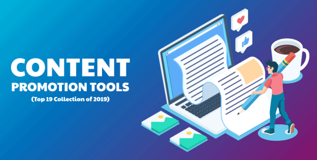 19 Awesome Content Promotion Tools of 2019